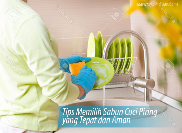 Tips Memilih Sabun Cuci Piring yang Tepat dan Aman