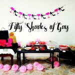 Fifty Shades of Gay (Bridal Shower)