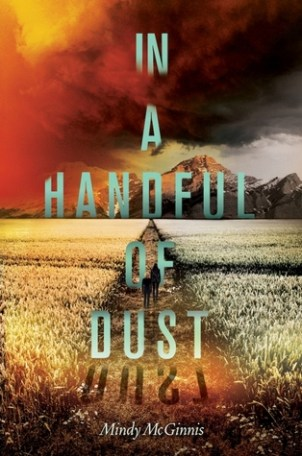 In a Handful of Dust (Not a Drop to Drink, #2) by Mindy McGinnis