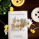 Pages and Projects {Shiny Things and Sick of Me}