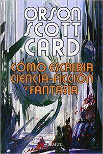 Reseña: Como escribir ciencia-ficción y fantasía, de Orson Scott Card.