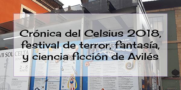 Crónica del Celsius 2018, festival de terror, fantasía y ciencia ficción de Avilés