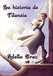 La historia de Tilansia - Adella Brac