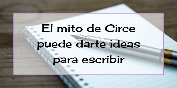 ideas-para-escribir-circe-destacada