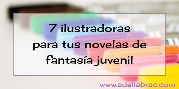 7 ilustradoras para tus novelas de fantasía juvenil