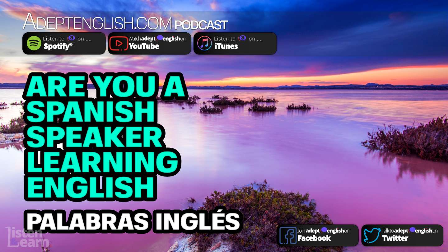 Are You A Spanish Speaker Learning English Palabras Ingles