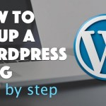 How To Set Up A Professional WordPress Blog