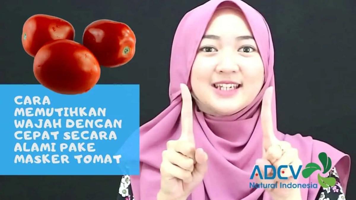 Cara Memutihkan Wajah dengan Cepat Secara Alami Pake Masker Tomat