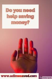 I need help saving money