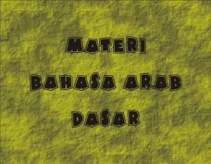 Materi Bahasa Arab Dasar Untuk Pemula