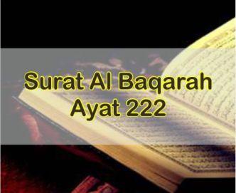 Isi Kandungan Surat Al Baqarah Ayat 222 Arab Latin Dan Artinya Serta Asbabun Nuzulnya