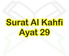 Bacaan Surat Al Kahfi Ayat 29 Arti Perkata Arab Dan Latin