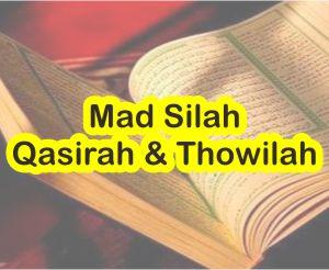 Mad Silah Qasirah Dan Thowilah Dalam Hukum Bacaan Ilmu Tajwid