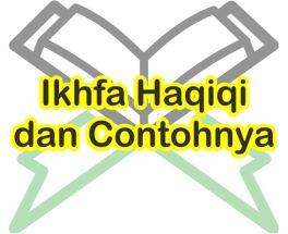Pengertian Ikhfa Haqiqi dan Contohnya Dalam Al-Quran