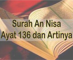 Surah An Nisa Ayat 136 Latin dan Arab Beserta Artinya Perkata Bahasa Indonesia Dan Inggris
