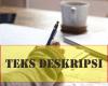Pengertian Teks Deskripsi dan Unsur-Unsurnya
