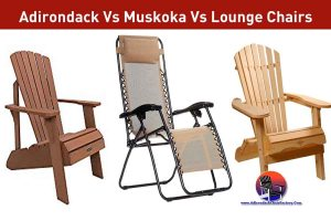 Adirondack Vs Muskoka Vs Lounge Chairs