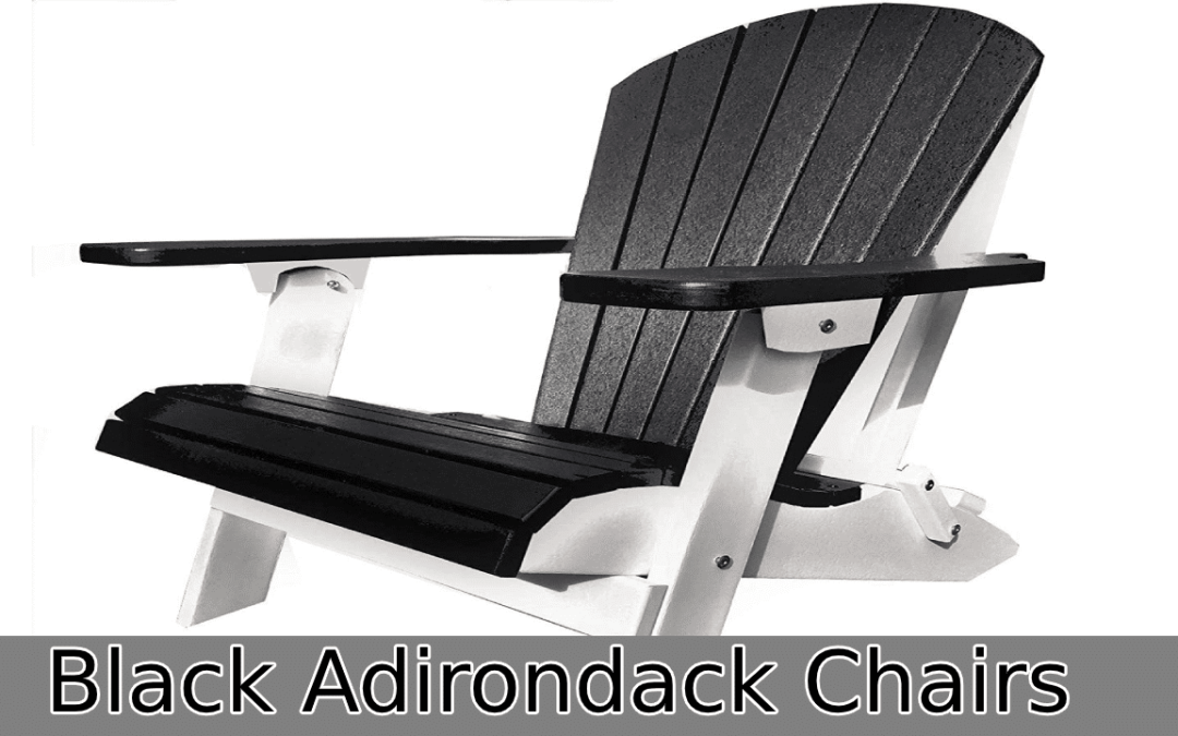 Top 10 Best Black Adirondack Chairs Reviews (2020)