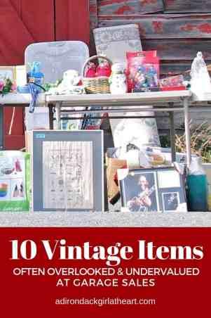 10 Vintage Items Often Overlooked & Undervalued at Garage Sales adirondackgirlatheart.com
