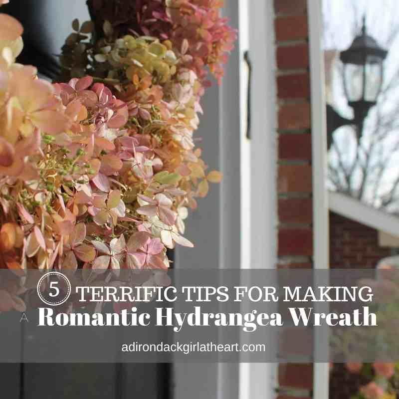 5 Terrific Tips for Making a Romantic Hydrangea Wreath adirondackgirlatheart.com