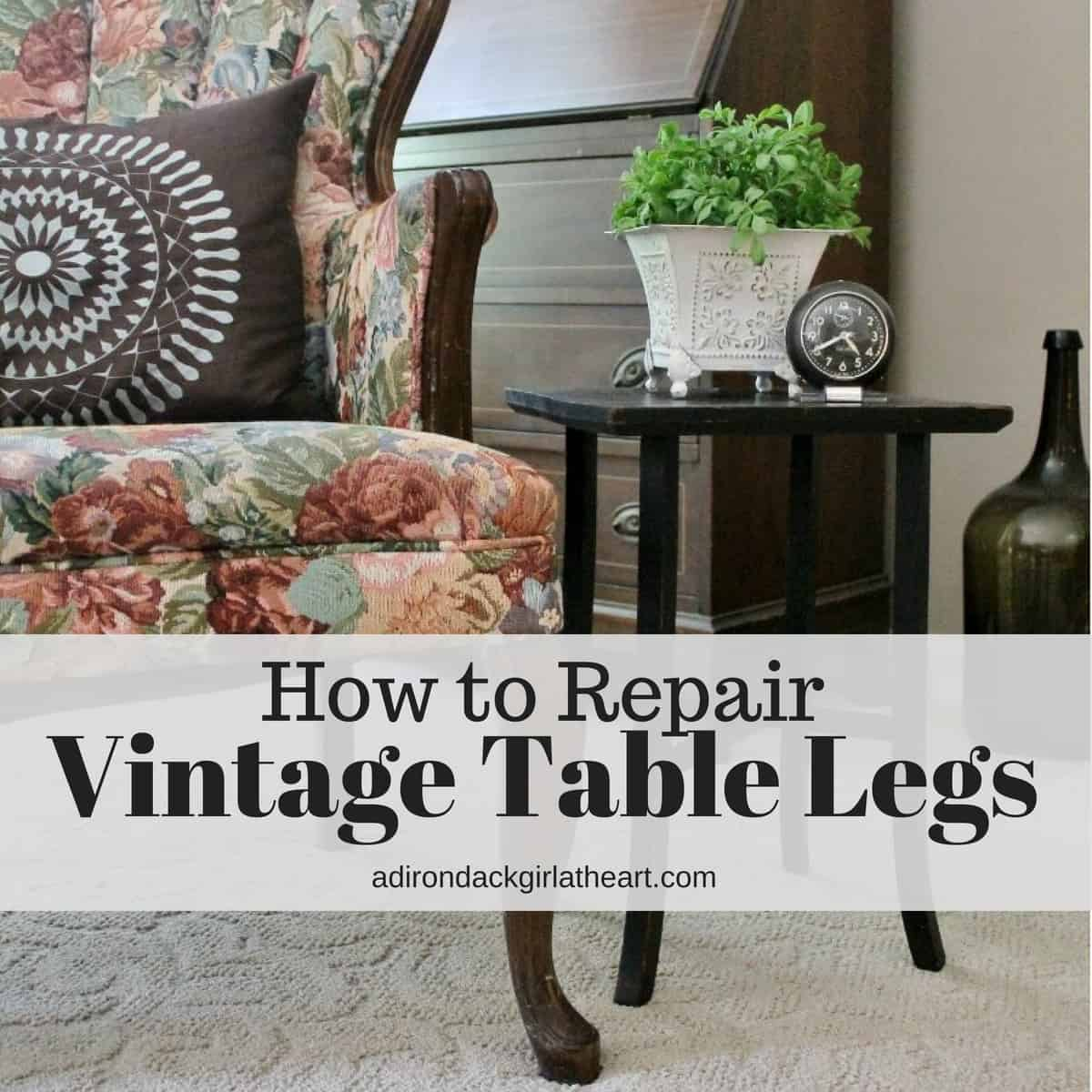How To Repair Vintage Table Legs Adirondackgirlatheart.com