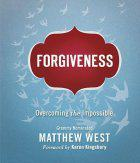 Forgiveness by Matthew West Foreword by Karen Kingsbury