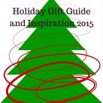 Holiday Gift Guide And Gift Inspiration 2015 #giftguide