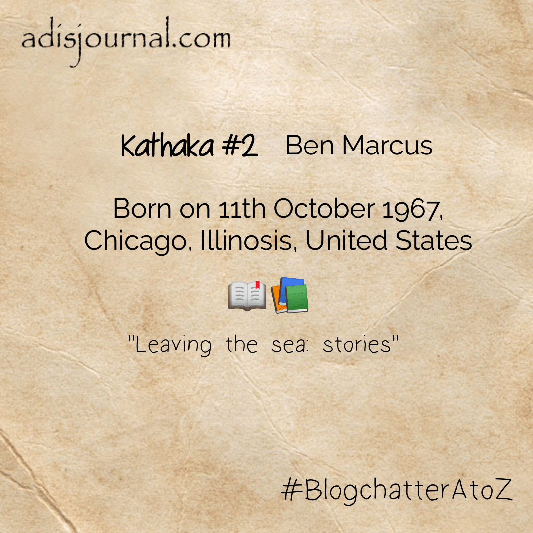 Ben Marcus – A Spicy mix of traditional narrative and experimental storytelling – #BlogchatterA2Z
