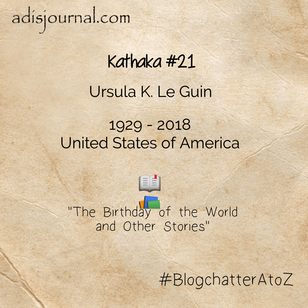 Ursula K. Le Guin: Master of Fantasy and science fiction – #BlogchatterA2Z