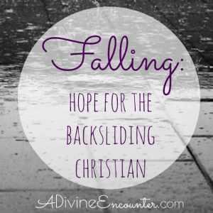 Falling: Hope for the Backsliding Christian