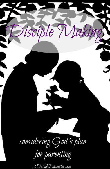 Timely post considering Jesus' command to make disciples, and what that means for parents. (Matt. 28:19-20) https://adivineencounter.com/disciple-making