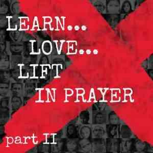 Learn…Love…Lift in Prayer II