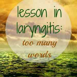 Lesson in Laryngitis