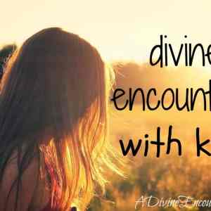 Divine Encounters With Kids
