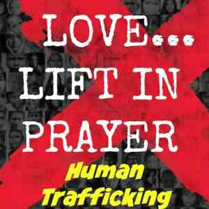 Learn…Love…Lift in Prayer: Human Trafficking in the News