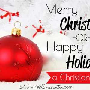 """A Christian's Response to """"Happy Holidays!"""""""