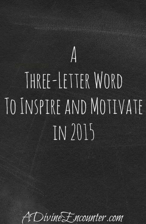 Inspiring post offers a single word that will motivate you to take action in pursuing goals in life. https://adivineencounter.com/a-three-letter-word