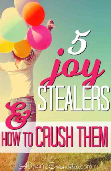 5 joy stealers and how to overcome them