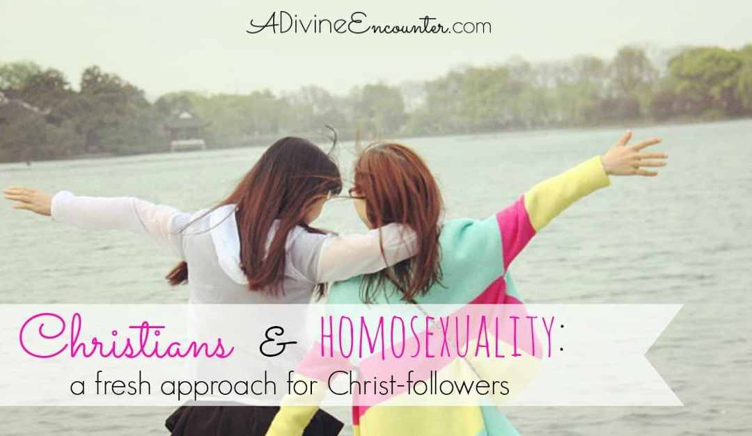 A Fresh Approach: A Christian Perspective on Homosexuality