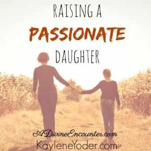 Raising a Passionate Daughter