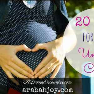 Praying the Scriptures: 20 Prayers for Your Unborn Child