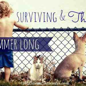 Surviving and Thriving All Summer Long
