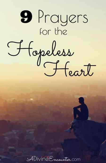 Sometimes hope is hard, even for Christians. Here are 9 biblical prayers for the hopeless heart.