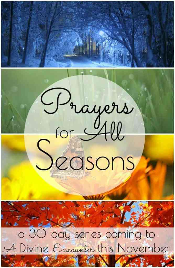 Want to pray more? Here's a 30-day series offering prayers for all seasons of life.