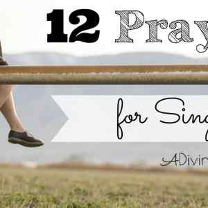 Praying the Scriptures: Prayers for Singles