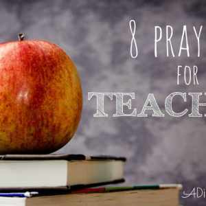Praying the Scriptures: Prayers for Teachers