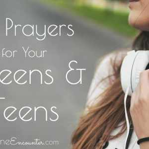 Praying the Scriptures: Prayers for Teens