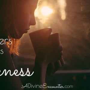 Praying the Scriptures: Prayers for Strength in Times of Sickness