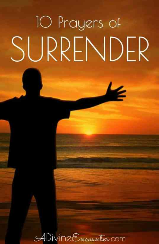 For a Christian to acknowledge God's sovereignty and offer a prayer of surrender to the Lord is powerful. Here are 10 prayers of surrender.