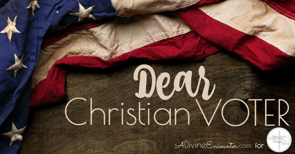 Dear Christian Voter